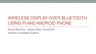 Wireless Display over Bluetooth using Pi and  Android Phone