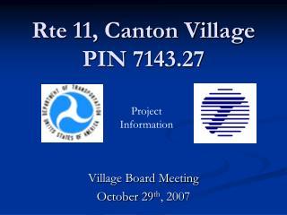 Rte 11, Canton Village PIN 7143.27