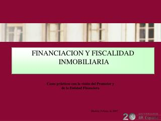 FINANCIACION Y FISCALIDAD  INMOBILIARIA