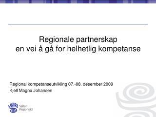 Regionale partnerskap en vei å gå for helhetlig kompetanse