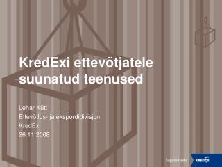 KredExi ettevõtjatele suunatud teenused