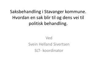 Saksbehandling i Stavanger kommune.  Hvordan en sak blir til og dens vei til politisk behandling.
