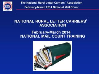NATIONAL RURAL LETTER CARRIERS �  ASSOCIATION February-March 2014 NATIONAL MAIL COUNT TRAINING
