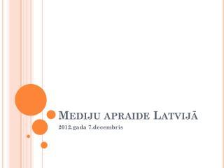 Mediju apraide Latvijā