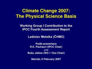 Přímá pozorování  Paleoklimatologická perspektiva  Antropogenní a přirozené vlivy