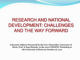 RESEARCH AND NATIONAL DEVELOPMENT: CHALLENGES AND THE WAY FORWARD