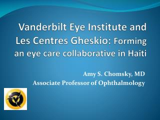 Vanderbilt Eye Institute and Les  Centres Gheskio :  Forming an eye care collaborative in Haiti
