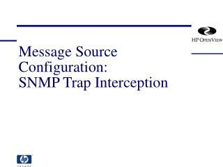 Message Source Configuration: SNMP Trap Interception