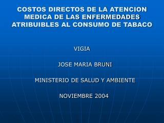COSTOS DIRECTOS DE LA ATENCION MEDICA DE LAS ENFERMEDADES ATRIBUIBLES AL CONSUMO DE TABACO