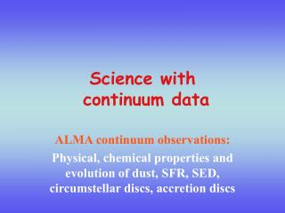 Science with  continuum data