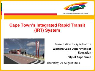 Cape Town�s Integrated Rapid Transit  (IRT) System
