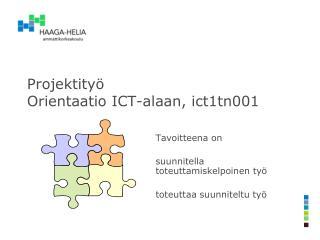 Projektityö Orientaatio ICT-alaan, ict1tn001