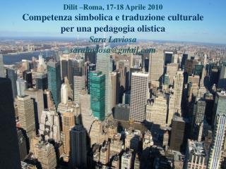 Dilit –Roma, 17-18 Aprile 2010 Competenza simbolica e traduzione culturale