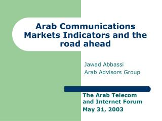 Arab Communications Markets Indicators and the road ahead
