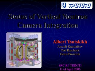Albert Tsutskikh Anatoli Krasilnikov Yuri Kaschuck Denis Prosvirin SRC RF TRINITI 11 of April 2006