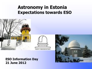 Astronomy in Estonia Expectations towards ESO