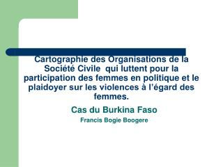 Cas du Burkina Faso Francis Bogie Boogere