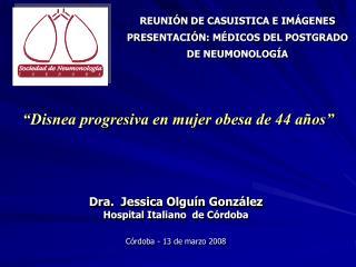 REUNIÓN DE CASUISTICA E IMÁGENES  PRESENTACIÓN: MÉDICOS DEL POSTGRADO  DE NEUMONOLOGÍA