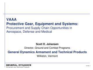 Scott D. Johansen Director, Ground and Combat Programs