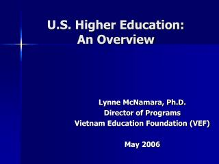 U.S. Higher Education:  An Overview
