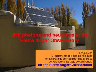 UHE photons and neutrinos at the  Pierre Auger Observatory Enrique Zas
