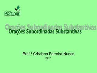 Prof.� Cristiana Ferreira Nunes  2011