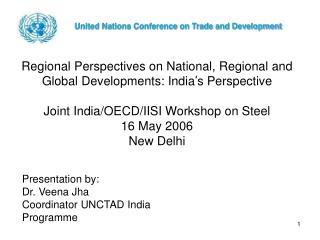Regional Perspectives on National, Regional and Global Developments: India s Perspective  Joint India