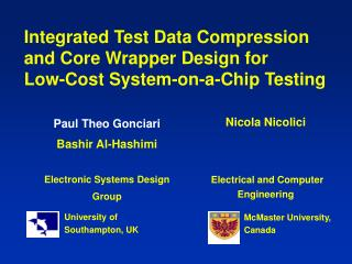 Integrated Test Data Compression and Core Wrapper Design for  Low-Cost System-on-a-Chip Testing