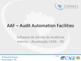 AAF � Audit Automation Facilities