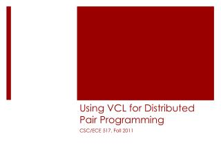 Using VCL for Distributed Pair Programming