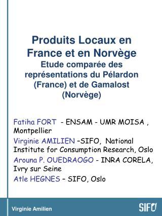 Fatiha FORT   - ENSAM - UMR MOISA , Montpellier