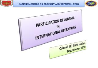 PARTICIPATION OF ALBANIA  IN  INTERNATIONAL OPERATIONS