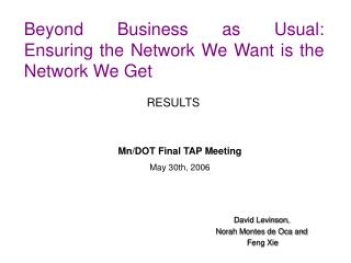 Beyond Business as Usual:  Ensuring the Network We Want is the Network We Get