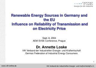 Dr. Annette Loske VIK Verband der Industriellen Energie- und Kraftwirtschaft