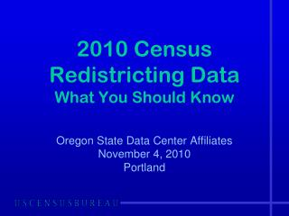 2010 Census  Redistricting Data What You Should Know