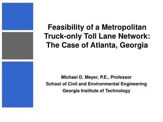 Feasibility of a Metropolitan Truck-only Toll Lane Network:  The Case of Atlanta, Georgia