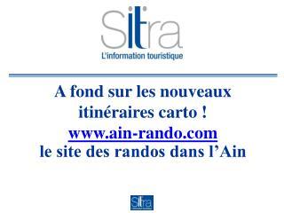 A fond sur les nouveaux itinéraires carto ! ain-rando le site des randos dans l'Ain