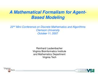 Reinhard Laubenbacher Virginia Bioinformatics Institute and Mathematics Department Virginia Tech