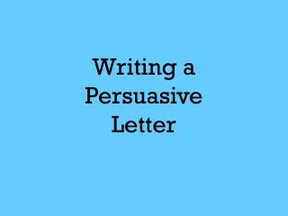 Writing a Persuasive Letter