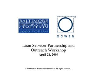 Loan Servicer Partnership and Outreach Workshop April 21, 2009