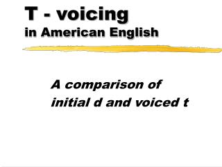 T - voicing  in American English