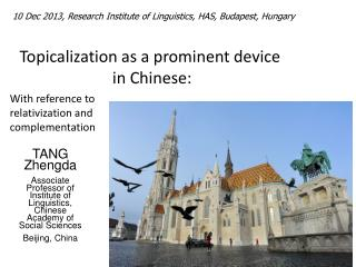 Topicalization  as a prominent device  in Chinese: