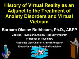 History of Virtual Reality as an Adjunct to the Treatment of Anxiety Disorders and Virtual Vietnam