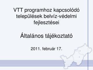 VTT programhoz kapcsolódó települések belvíz-védelmi fejlesztései Általános tájékoztató