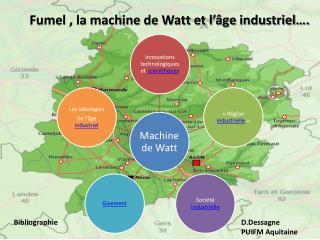 Fumel , la machine de Watt et l'âge industriel….