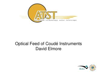 Optical Feed of Coudé Instruments David Elmore