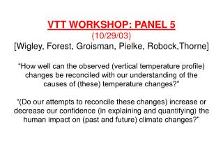 VTT WORKSHOP Panel 5 report