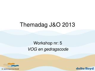 Themadag J&O 2013