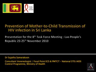 Presentation for the 8 th  Task Force Meeting : Lao People's Republic 23-25 th  November 2010