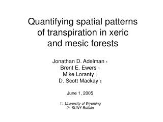 Quantifying spatial patterns of transpiration in xeric and mesic forests